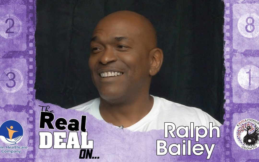 EP 06 The Real Deal On… Reinvention: Ralph Bailey – Suicidal to Star Employee